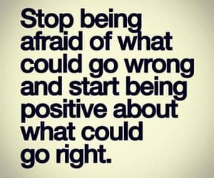 quotes, positive, and afraid image