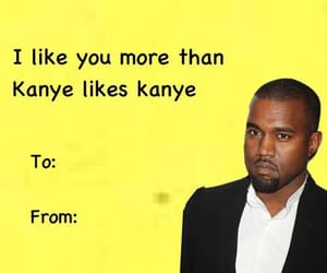 funny, valentine, and kanye image
