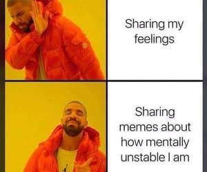 Drake, feelings, and funny image