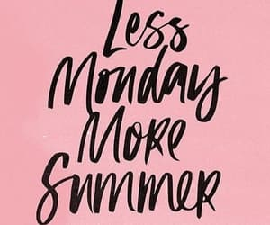 quotes, summer, and monday image