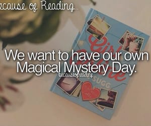 because of reading... and magical mystery day image