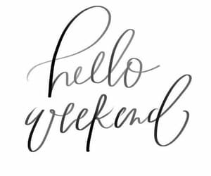 quote, weekend, and hello weekend image
