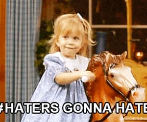 classic, haters gonna hate, and full house image