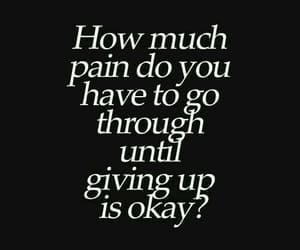 pain, quotes, and giving up image