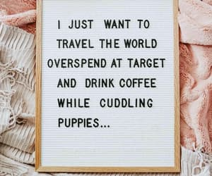 coffee, puppies, and quotes image