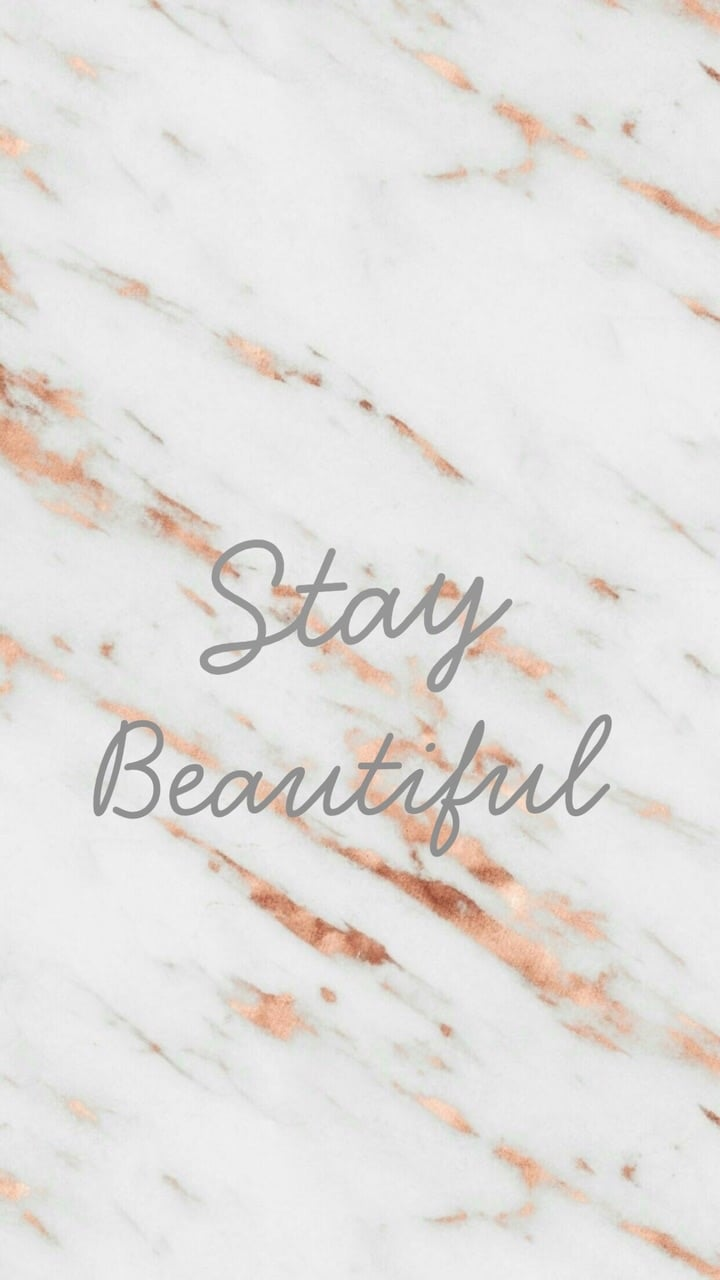 Beautiful Stay Quote Copper Rosegold White Marble Background Screensaver Iphone