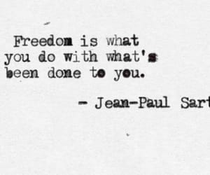 freedom, quotes, and sartre image
