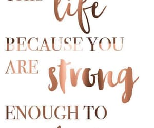 life, qoute, and strong image