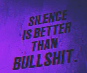 bullshit, purple, and silence image