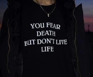 fear, life, and outfit image