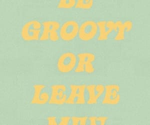 groovy, retro, and quote image