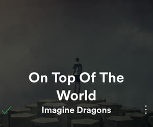 music, on top of the world, and song image