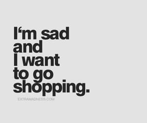 quotes, sad, and shopping image