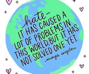 hate, maya angelou, and problems image