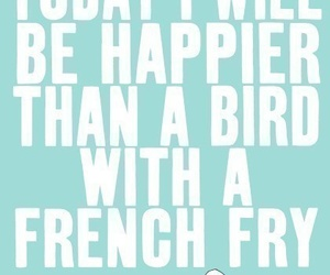 happy, bird, and quote image