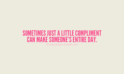 compliment, entire day, and sometimes image