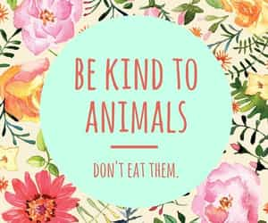 vegan, animal, and be kind image
