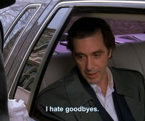 al pacino, goodbye, and quotes image
