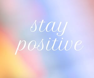 background, stay positive, and beautiful image