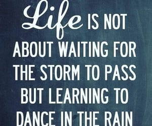 quotes, life, and rain image