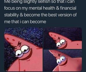meme, mental health, and patrick image