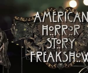 freak show, freakshow, and opening credits image