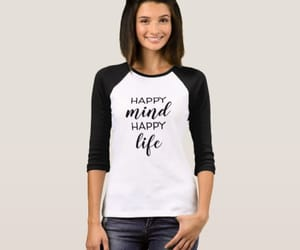 fashion, happy mind, and happy life. t-shirt image