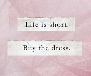 dress, life, and quotes image