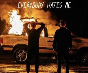 boys, sick boy, and everybody hates me image