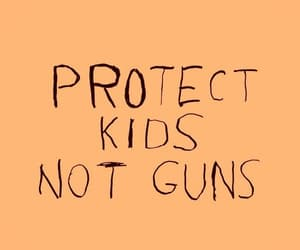 gun control, kids, and quote image