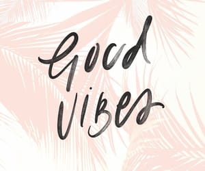 good vibes, quotes, and wallpaper image