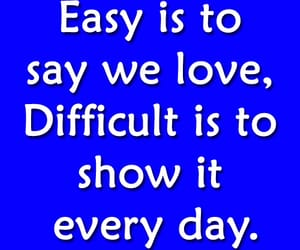 difficult, love quotes and sayings, and love image