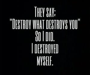 destroy, quotes, and myself image