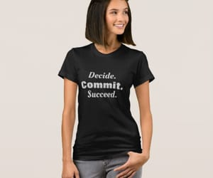 decide, tshirts, and succeed image