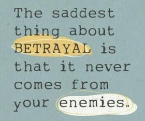 betrayal, quotes, and enemy image