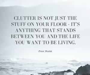 clutter, quote, and wisdom image