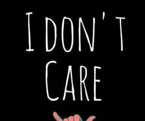 i don't care image