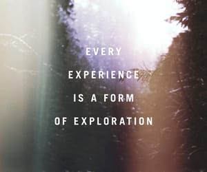 experience, quotes, and exploration image