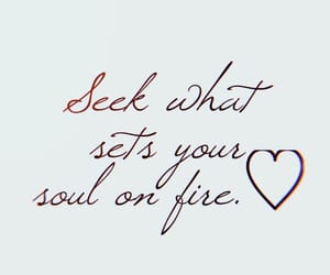 quotes, fire, and soul image