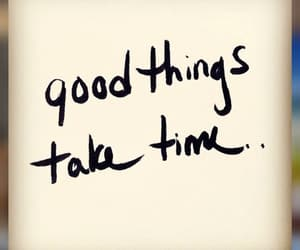 good things and time image