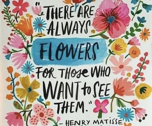 flowers, quotes, and henrymatisse image