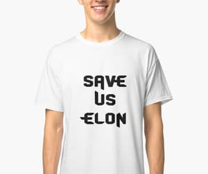 t shirt, classic t-shirt, and save us elon image