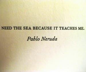 sea, quotes, and pablo neruda image