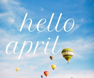 april, hello, and balloons image