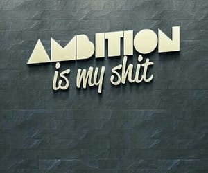 ambition, phrases, and sayings image
