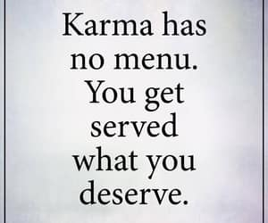 karma, life, and you get what you deserve image