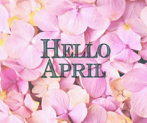 april, hello april, and flowers image
