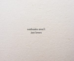 quotes, text, and soulmates image