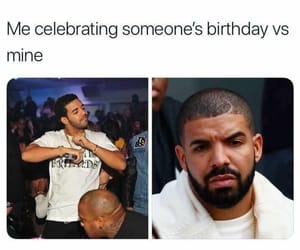birthday, Drake, and funny image