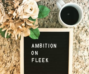 ambition, coffee, and flowers image